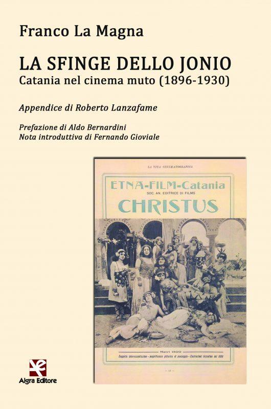 """""""La sfinge dello Jonio. La Catania del cinema muto"""""""